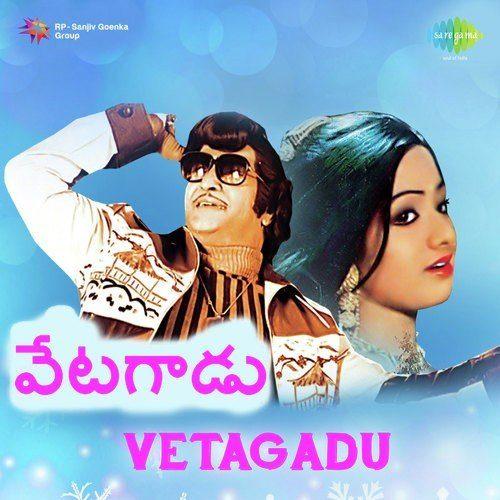 Vetagadu Songs