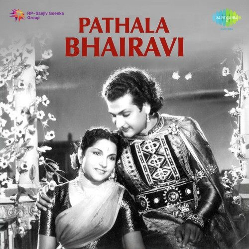 Pathala Bhairavi Songs