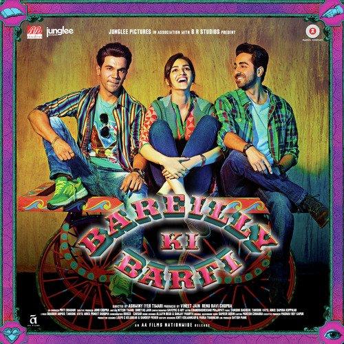 Bareilly Ki Barfi Songs