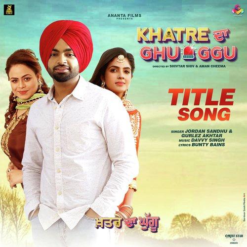 Khatre Da Ghuggu Songs