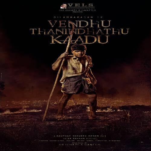 Vendhu Thanindhathu Kaadu tamil Songs